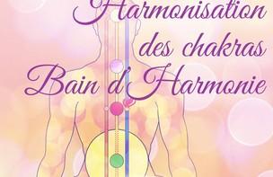 Harmonisation des chakras, bain d'énergie 50€